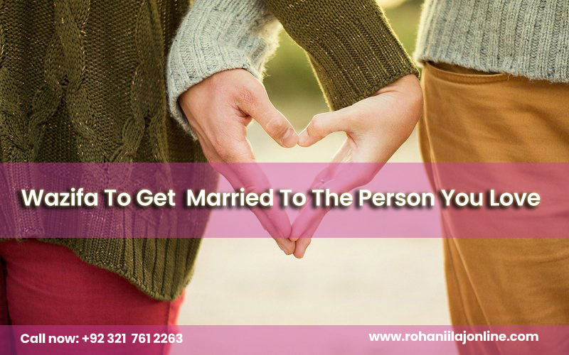 Wazifa To Get Married To The Person You Love