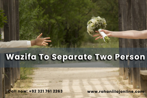 Wazifa To Separate Two Persons